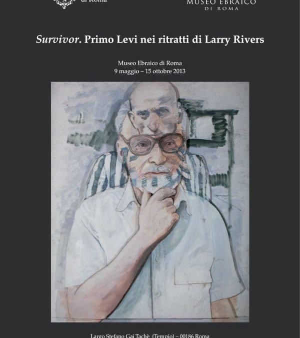 Survivor – Primo Levi nei ritratti di Larry Rivers